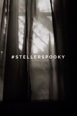 #STELLERSPOOKY