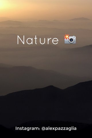 Nature 📸 Instagram: @alexpazzaglia
