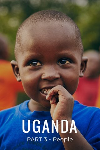 UGANDA PART 3 - People
