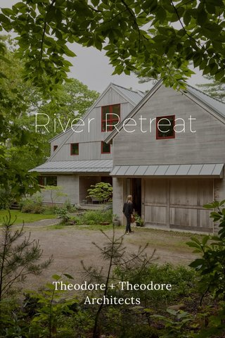 River Retreat Theodore + Theodore Architects