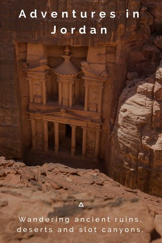 Adventures in Jordan Wandering ancient ruins, deserts and slot canyons.
