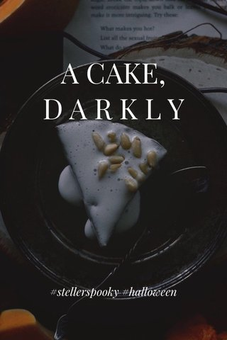 A CAKE, D A R K L Y #stellerspooky #halloween