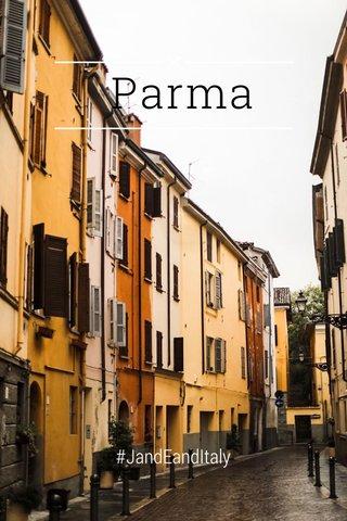 Parma #JandEandItaly