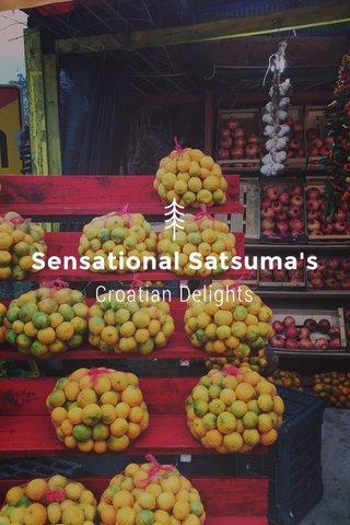Sensational Satsuma's Croatian Delights