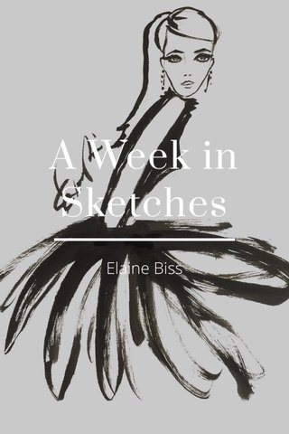 A Week in Sketches Elaine Biss