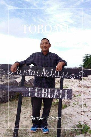 TOBOALI Bangka Selatan