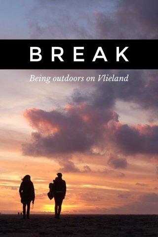 BREAK Being outdoors on Vlieland