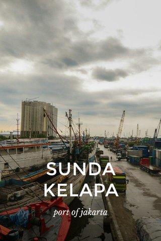 SUNDA KELAPA port of jakarta