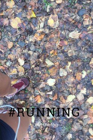 #RUNNING #inthefog