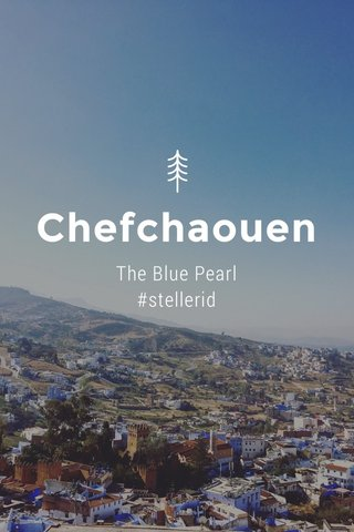 Chefchaouen The Blue Pearl #stellerid