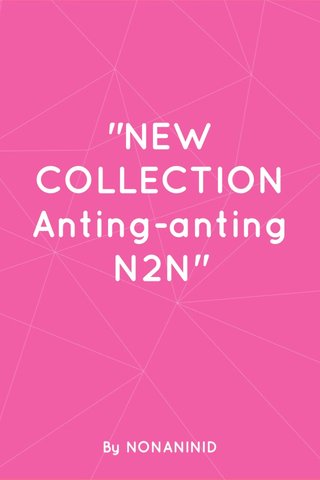 """""""NEW COLLECTION Anting-anting N2N"""" By NONANINID"""