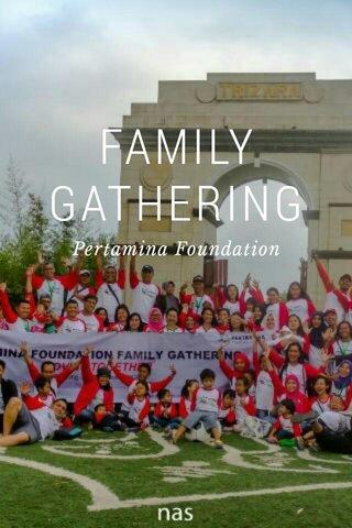 FAMILY GATHERING Pertamina Foundation