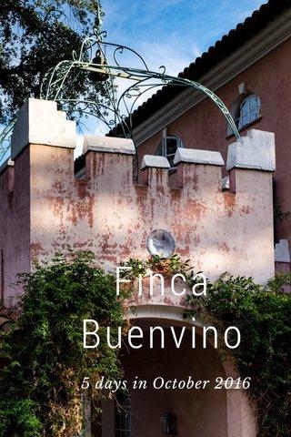 Finca Buenvino 5 days in October 2016