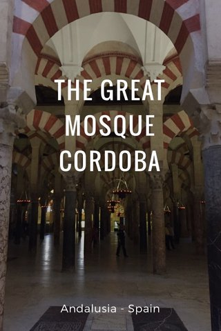 THE GREAT MOSQUE CORDOBA Andalusia - Spain