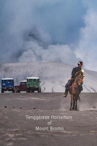 Tenggerese Horsemen of Mount Bromo