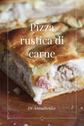 Pizza rustica di carne Di Annathenice