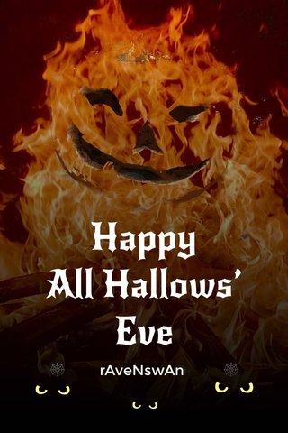Happy All Hallows' Eve 🕸 rAveNswAn 🕸