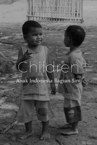 Children Anak Indonesia Bagian Sini
