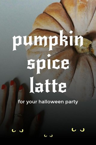 pumpkin spice latte for your halloween party
