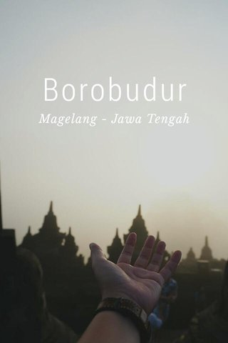 Borobudur Magelang - Jawa Tengah