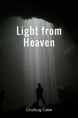 Light from Heaven Grubug Cave