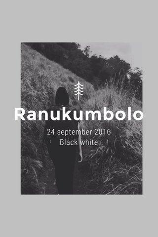 Ranukumbolo 24 september 2016 Black white