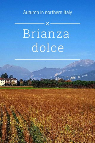 Brianza dolce Autumn in northern Italy