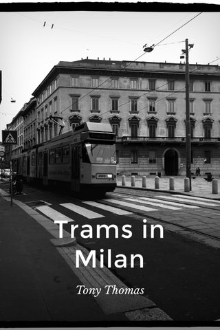 Trams in Milan Tony Thomas