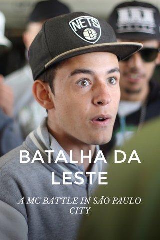 BATALHA DA LESTE A MC BATTLE IN SÃO PAULO CITY