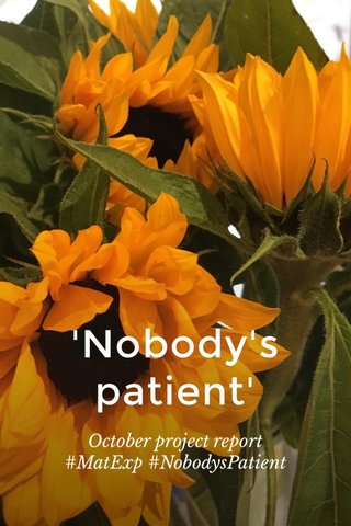 'Nobody's patient' October project report #MatExp #NobodysPatient