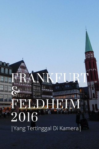 FRANKFURT & FELDHEIM 2016 |Yang Tertinggal Di Kamera|
