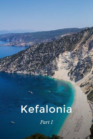 Kefalonia Part I