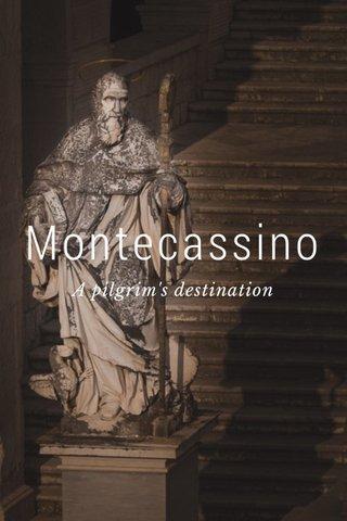 Montecassino A pilgrim's destination