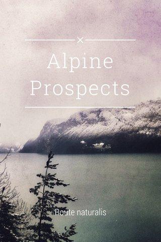 Alpine Prospects Route naturalis