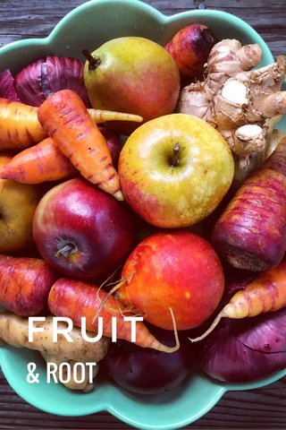 FRUIT & ROOT