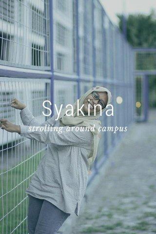 Syakina strolling around campus