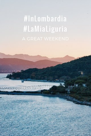 #InLombardia #LaMiaLiguria A GREAT WEEKEND