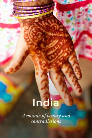 India A mosaic of beauty and contradictions