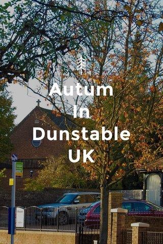 Autum In Dunstable UK