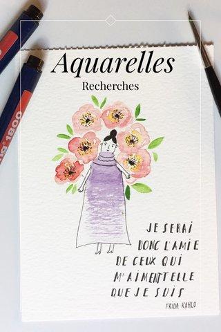 Aquarelles Recherches