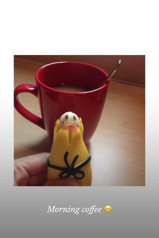 Morning coffee 😁