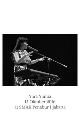 Yura Yunita 15 Oktober 2016 at SMAK Penabur 1 Jakarta