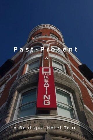Past•Present A Boutique Hotel Tour