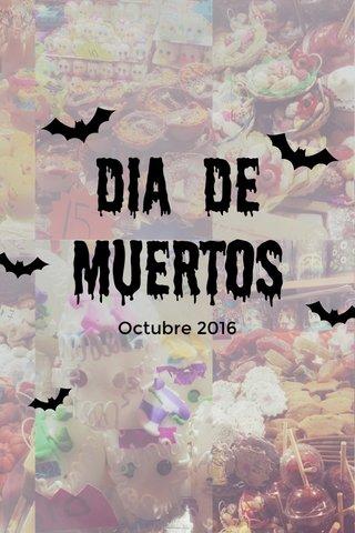 Dia de muertos Octubre 2016