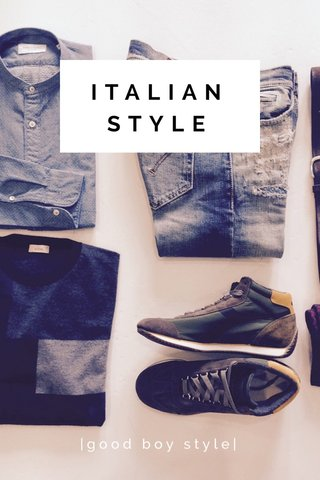 ITALIAN STYLE |good boy style|