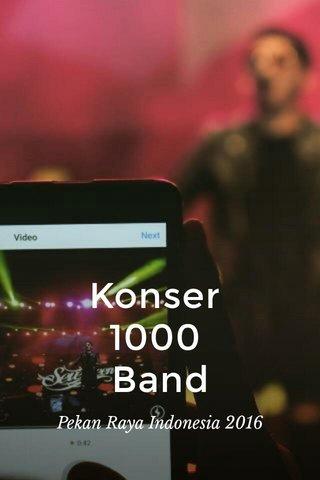 Konser 1000 Band Pekan Raya Indonesia 2016