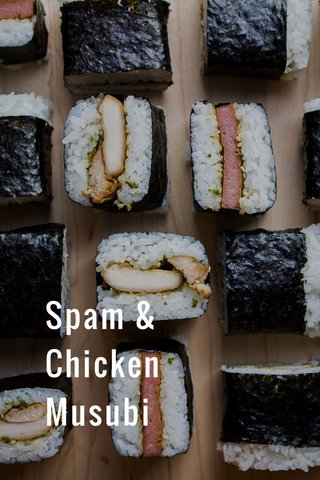 Spam & Chicken Musubi