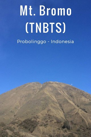 Mt. Bromo (TNBTS) Probolinggo - Indonesia