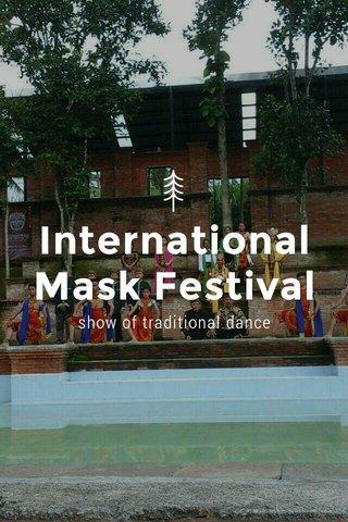International Mask Festival show of traditional dance