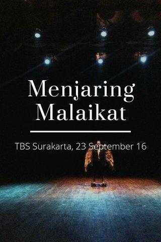Menjaring Malaikat TBS Surakarta, 23 September 16